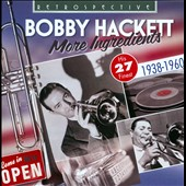 Bobby Hackett: More Ingredients: His 27 Finest