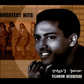 Tlahoun Gèssèssè: Greatest Hits [Digipak]