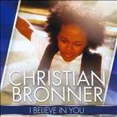 Christian Bronner: I Believe In You