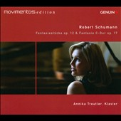 Schumann: Fantasiest&#252;cke, Op. 12; Fantasie C-Dur, Op. 17 / Annika Treutler, piano