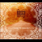 Rosco Bandana: Time to Begin [Digipak]