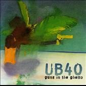 UB40: Guns in the Ghetto