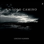 Un Solo Camino - songs for voice & harp by Parra, Leguizamon, Cacerres, Avalos, Ortiz, Bonnet / Lincoln Almada