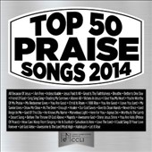 Maranatha Praise Band: Top 50 Praise Songs: 2014 *
