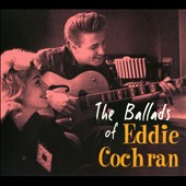Eddie Cochran: The Ballads of Eddie Cochran [Digipak] *