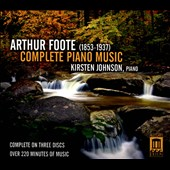 Arthur Foote: Complete Piano Music / Kirsten Johnson, piano