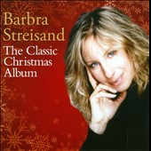 Barbra Streisand: The  Classic Christmas Album