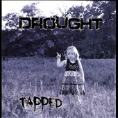 Drought: Tapped