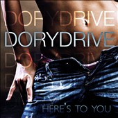Dorydrive: Here's To You