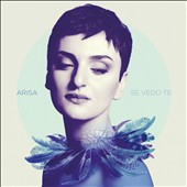 Arisa (Singer/Songwriter): Se Vedo Te *