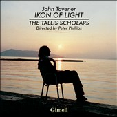 John Tavener (1944-2013): Ikon of Light; Funeral Ikos; Great Canon of St. Andrew of Crete; The Lamb / The Tallis Scholars, Peter Phillips, John Tavener