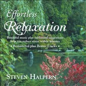 Steven Halpern: Effortless Relaxation: Relaxing Music with Subliminal Affirmations [Digipak] *