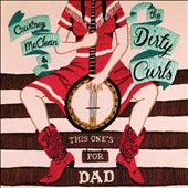Courtney McClean & the Dirty Curls: This One's for Dad [Digipak]