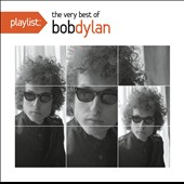 Bob Dylan: Playlist: The Very Best of Bob Dylan