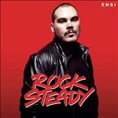 Ensi: Rock Steady *