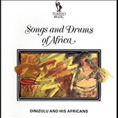 Dinizulu and His Africans: Songs and Drums of Africa