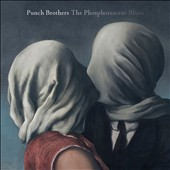 Punch Brothers: The Phosphorescent Blues [Digipak]