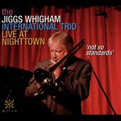 Jiggs Whigham: Not So Standards [3/31]
