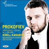 Prokofiev: Symphonies nos 4 (Op. 47) & 5; Dreams / Kirill Karabits, Bournemouth SO