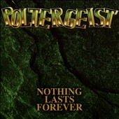 Poltergeist (Swiss Metal): Nothing Lasts Forever