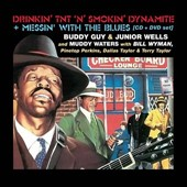 Muddy Waters/Junior Wells/Buddy Guy: Drinkin' TNT 'n' Smokin' Dynamite/Messin' with the Blues