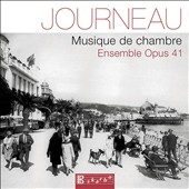 Maurice Journeau (1898-1999): Chamber Music / Ensemble Opus 41