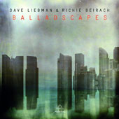 David Liebman/Richie Beirach: Balladscapes *