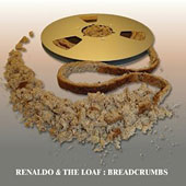 Renaldo & the Loaf: Breadcrumbs [Digipak]