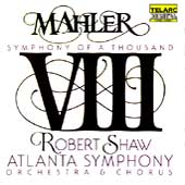Mahler: Symphony no 8 / Shaw, Atlanta SO & Chorus