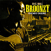 Big Bill Broonzy: Chicago Calling