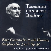 Brahms: Piano Concerto no 2, Symphony no 3 / Toscanini