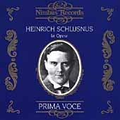 Prima Voce - Heinrich Schlusnus in Opera & Song