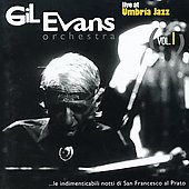 Gil Evans: Live at Umbria Jazz, Vol. 1