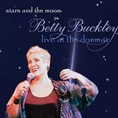 Betty Buckley: Stars and the Moon: Betty Buckley Live at the Donmar