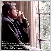 Gordon Mumma (Composer): Live-Electronic Music