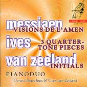 Messiaen: Vision de l'Amen;  Ives, van Zeeland