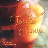 Various Artists: Celestial Cocktails: Tequila Sunrise
