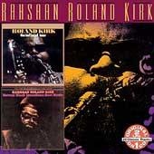 Rahsaan Roland Kirk: Inflated Tear/Natural Black Inventions: Roots Strata