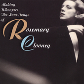 Rosemary Clooney: Making Whoopee: The Love Songs of Rosemary Clooney