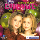 Mary-Kate and Ashley Olsen: Cool Yule: A Christmas Party With Friends