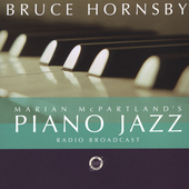 Marian McPartland/Bruce Hornsby: Marian McPartland's Piano Jazz with Guest Bruce Hornsby