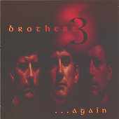 Brothers 3: Brothers 3. . . Again *