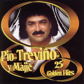 Pio Treviño: 25 Golden Hits *