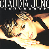 Claudia Jung: Sehnsucht