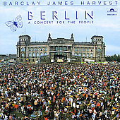 Barclay James Harvest: Berlin: A Concert for the People