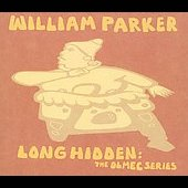 William Parker (Bass): Long Hidden: The Olmec Series