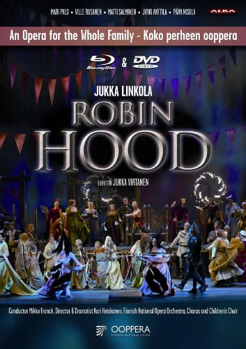 Jukka Linkola (b.1955): Robin Hood; Though Love be a Day / Finnish National Opera Orchestra; Jussi-Pekka Rantanen, conductor [Blu-Ray]
