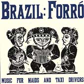 Various Artists: Brazil Forró: Music for Maids and Taxi Drivers