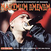 Eminem: Maximum Eminem: The Unauthorised Biography of Eminem