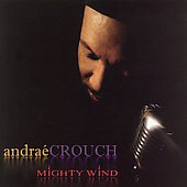 Andraé Crouch: Mighty Wind